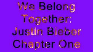 We Belong Together: Justin Bieber Chapter One