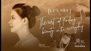 LET'S MEET| THE ART OF FINDING BEAUTY IN THE EVERYDAY