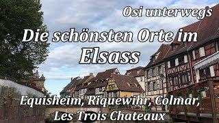 In 2 Tagen die schönsten Orte im Elsass entdecken - Equisheim, Riquewihr, Colmar, Les Trois Chateaux