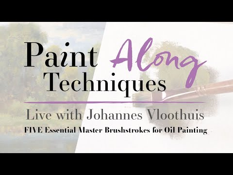Paint Along Techniques   5 Essential Master Brushstrokes For Oil Painting