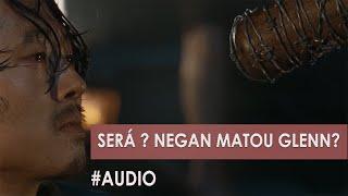 The Walking Dead - Glenn morto por Negan , será ?
