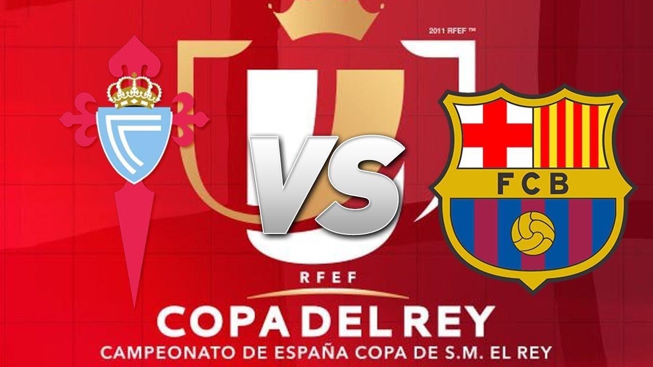 Celta Vigo Vs Barcelona Copa Del Rey Round Of 16 2018