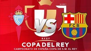 Celta Vigo vs Barcelona, Copa del Rey, Round of 16, 2018 - Match Preview