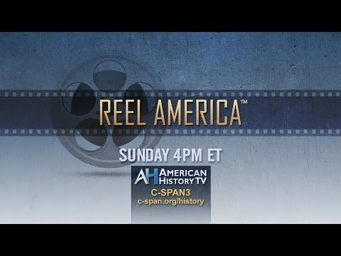 """Reel America"" - New American History TV Series on C-SPAN3"