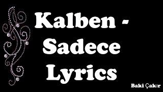 Kalben - Sadece (lyrics)