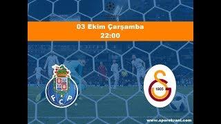 03.10.2018 Porto-Galatasaray Maçı Hangi Kanalda? Saat Kaçta Yayınlanacak?