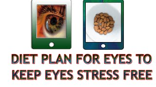 Diet for Healthy, Stress free Eyes | Good Foods that are Good to Improve Eyesight | Brain Storming