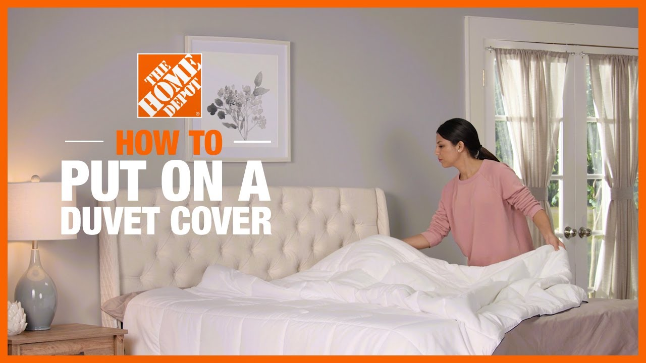 How To Put On A Duvet Cover The Home Depot