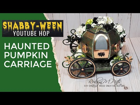 Shabby-Ween YouTube Hop | Haunted Pumpkin Carriage | SVGCUTS