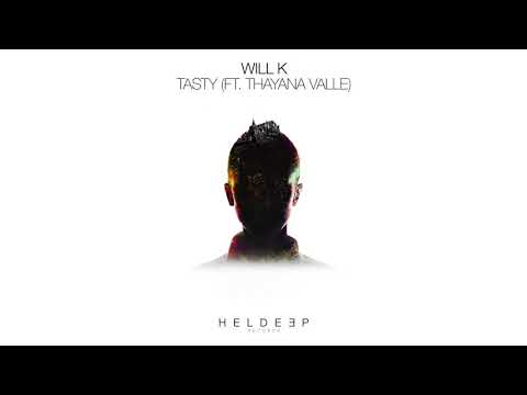 WILL K - Tasty (feat. Thayana Valle)