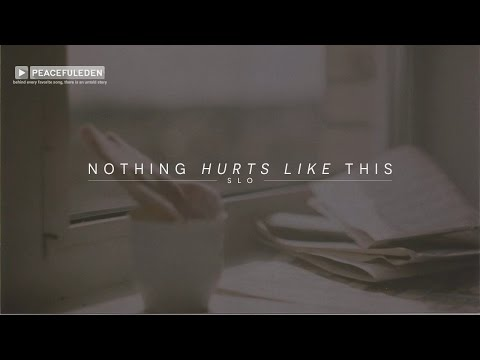 Lyrics + Vietsub || Nothing Hurt Like This || SLO