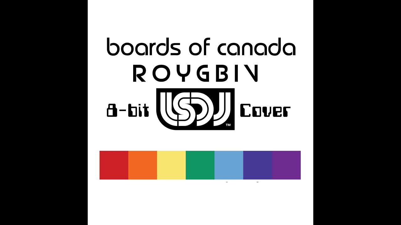 boards of canada roygbiv 8 bit lsdj cover youtube
