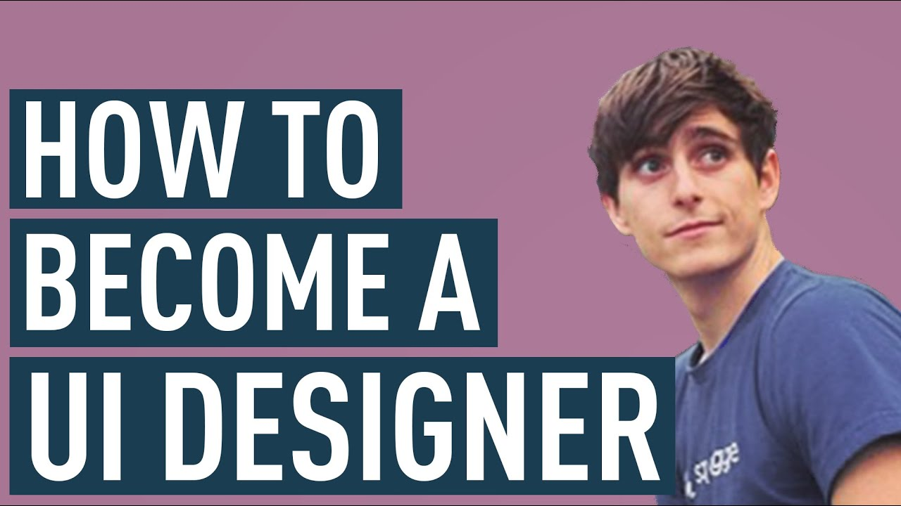 How To Become A UI Designer   YouTube