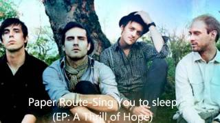 Watch Paper Route Sing You To Sleep video
