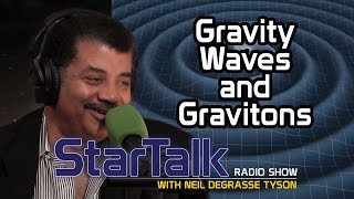 Neil deGrasse Tyson Explains Gravitational Waves and Gravitons
