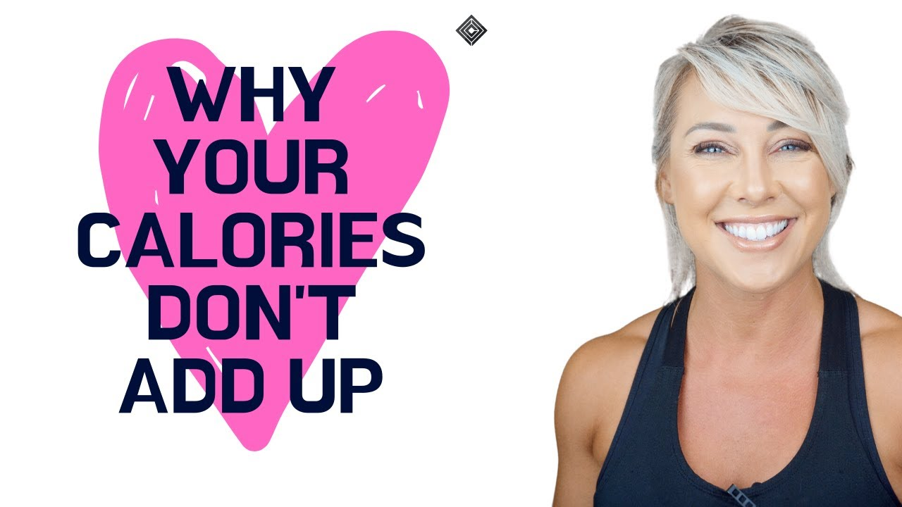 Why Your Calories Don't Add Up!
