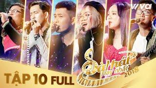 Sing My Song - Bài Hát Hay Nhất 2018 Tập 10 ( Mùa 2 ) Full HD
