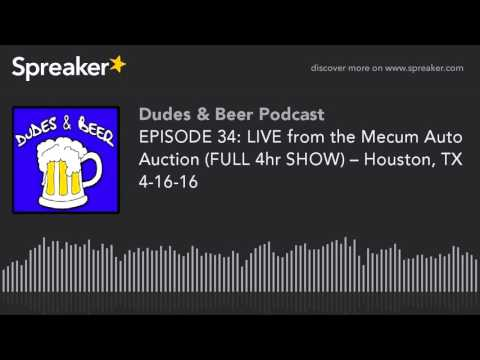 ep 34: LIVE from the Mecum Auto Auction (FULL 4hr SHOW) – Houston, TX 4-16-16