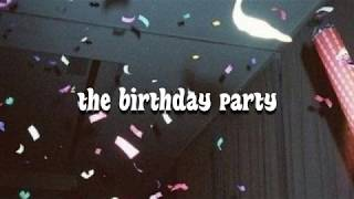 the 1975 - the birthday party (slowed)