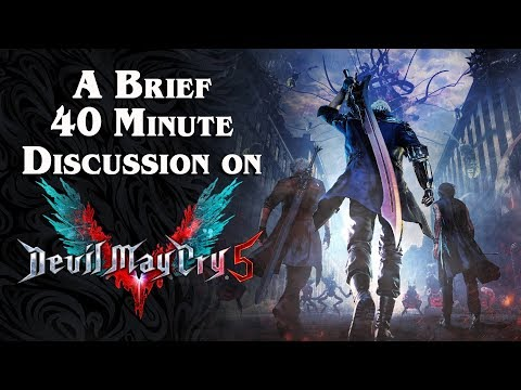 A Brief 40 Minute Discussion About Devil May Cry 5 (feat. Codex Entry) thumbnail