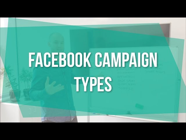 Facebook Campaign Types