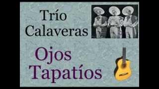 Trío Calaveras: Ojos Tapatíos  -  (letra y acordes)
