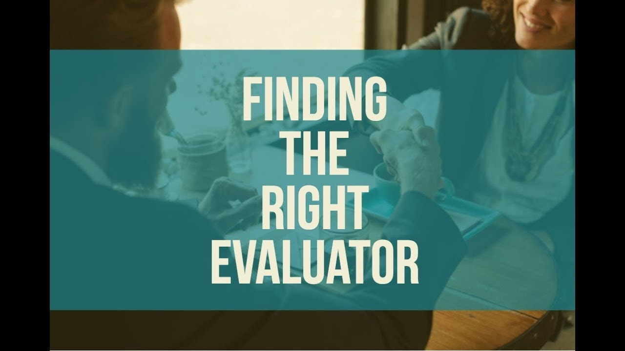 Finding Right Evaluator >> Finding The Right Evaluator Youtube