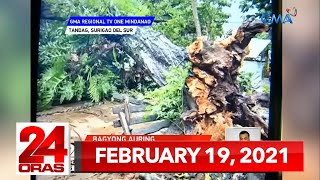 24 Oras Express: February 19, 2021 [HD]