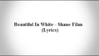 Video Beautiful In White - Shane Filan (Lyrics) download MP3, 3GP, MP4, WEBM, AVI, FLV Juli 2018