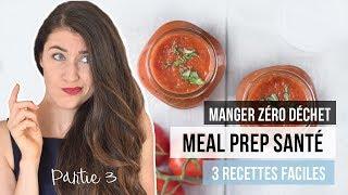 Meal prep 1 semaine  - 3 recettes santé & rapides : soya, granola & sauce tomate | DÉFI ZÉRO DÉCHET
