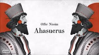 Offer Nissim - Ahasuerus