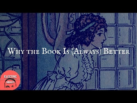 Why the Book Is Always Better Than the Movie