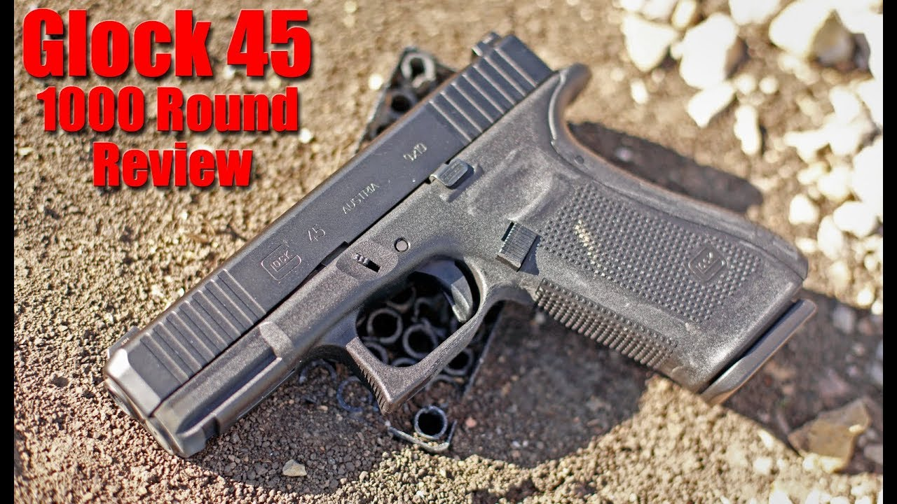 Glock 45 1000 Round Review The Best Glock Ever Youtube