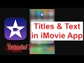 Apply Titles & Text in iMovie App 2.2.3 | Tutorial 7