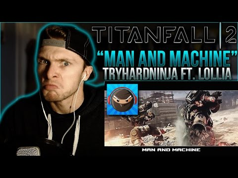 "Vapor Reacts #92 | *NEW* TITANFALL 2 SONG ""Man and Machine"" by TryHardNinja ft. Lollia REACTION!!"