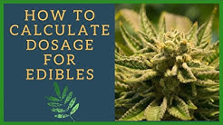 CALCULATING DOSAGE FOR EDIBLES || HOW MUCH THC