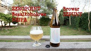 Zeropoint Bezalkoholowe NEIPA z browaru Szpunt
