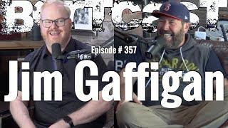 Bertcast # 357 - Jim Gaffigan & ME