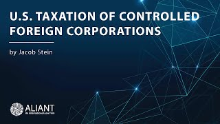 U.S. Taxation of Controlled Foreign Corporations
