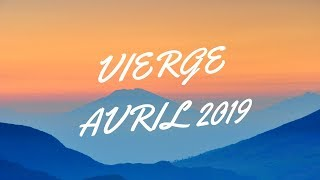 Vierge Avril 2019, Vos projets avancent enfin ⛵️✨