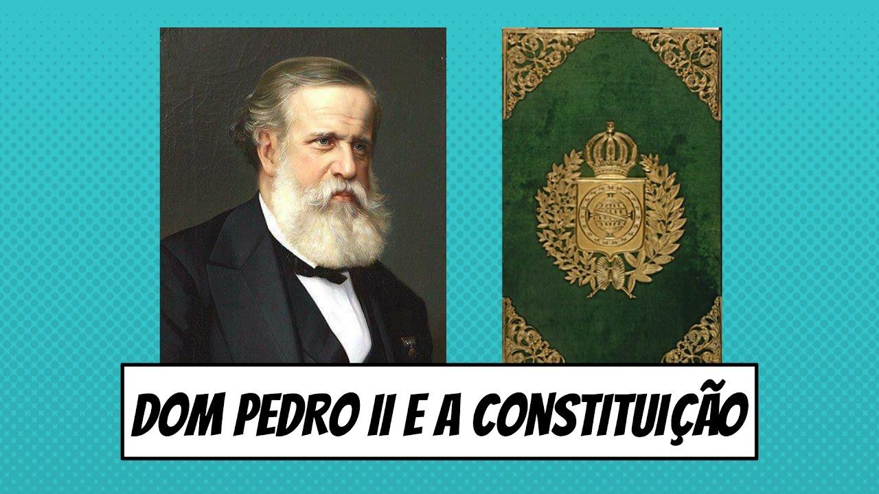 Dom Pedro II E A Constituição