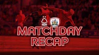 MATCHDAY RECAP: Nottingham Forest (A)