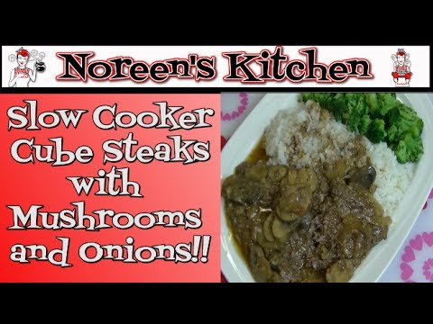 Slow Cooker Cube Steak With Mushrooms & Onions Recipe   Noreen's Kitchen