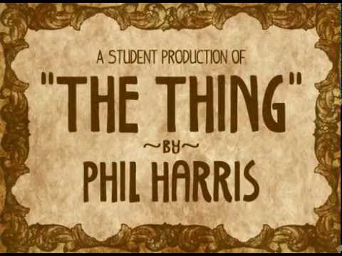 """""""The Thing"""" by Phil Harris (Student Film)"""