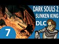 Let's Play Dark Souls 2 DLC: Crown of the Sunken King Part 7 - Looting the Dragon's Sanctum