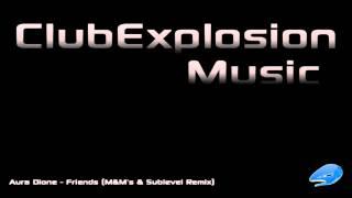 Aura Dione - Friends (M&M's & Sublevel Remix)