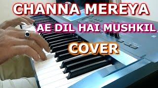 Channa Mereya | Ae Dil Hai Mushkil | Piano Cover | Ganesh Kini