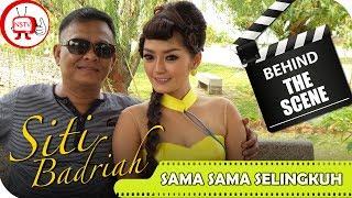 Gambar cover Siti Badriah Feat Endang Raes - Behind The Scenes Video Klip Sama Sama Selingkuh - NSTV
