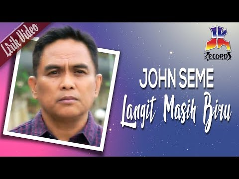 John Seme - Langit Masih Biru (Official Lyric Video)