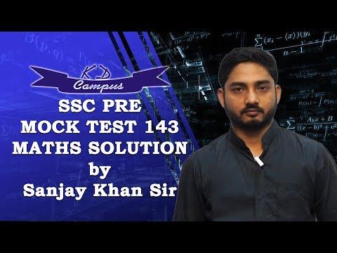 SSC PRE MOCK TEST 143 MATHS SOLUTION by Sanjay Khan Sir